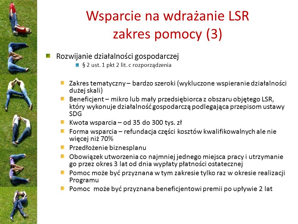 Wsparcie na wdrażanie LSR zakres pomocy (3) Rozwijanie działalności gospodarczej § 2 ust. 1 pkt 2 lit. c rozporządzenia Zakres tematyczny – bardzo sze
