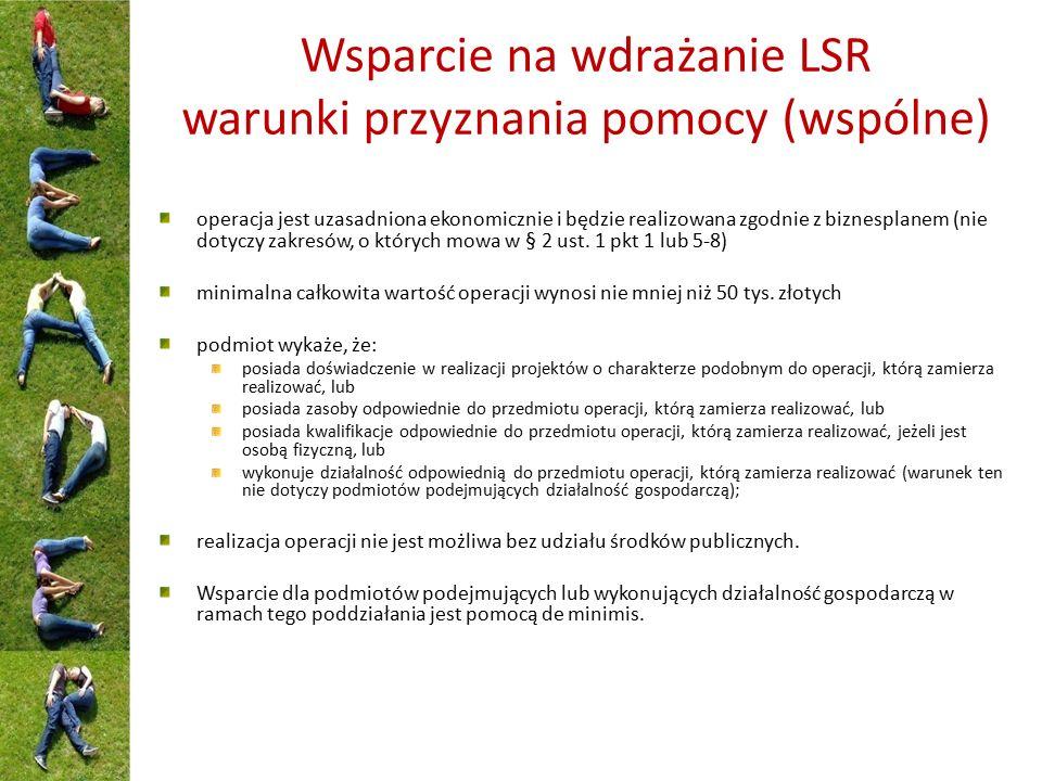 Wsparcie na wdrażanie LSR warunki przyznania pomocy (wspólne) operacja jest uzasadniona ekonomicznie i będzie realizowana zgodnie z biznesplanem (nie