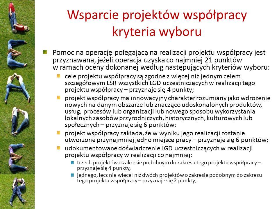 Wsparcie projektów współpracy kryteria wyboru Pomoc na operację polegającą na realizacji projektu współpracy jest przyznawana, jeżeli operacja uzyska