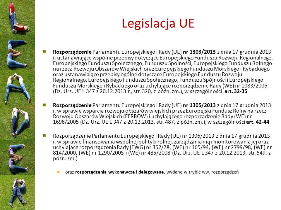 Legislacja UE Rozporządzenie Parlamentu Europejskiego i Rady (UE) nr 1303/2013 z dnia 17 grudnia 2013 r. ustanawiające wspólne przepisy dotyczące Euro