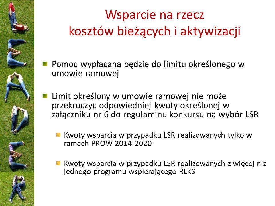 Wsparcie na rzecz kosztów bieżących i aktywizacji Pomoc wypłacana będzie do limitu określonego w umowie ramowej Limit określony w umowie ramowej nie m