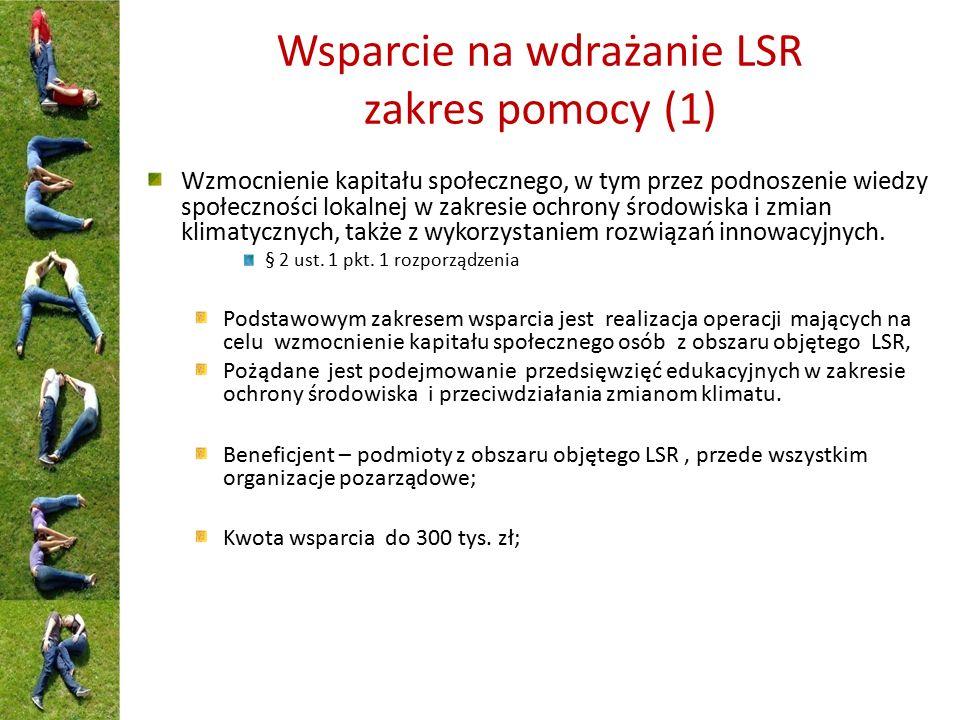 Wsparcie na wdrażanie LSR zakres pomocy (1) Wzmocnienie kapitału społecznego, w tym przez podnoszenie wiedzy społeczności lokalnej w zakresie ochrony