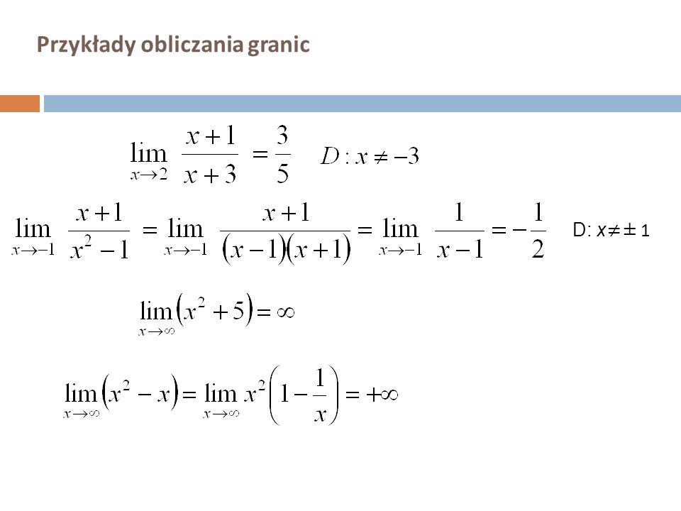Przykłady obliczania granic D: x≠ ± 1