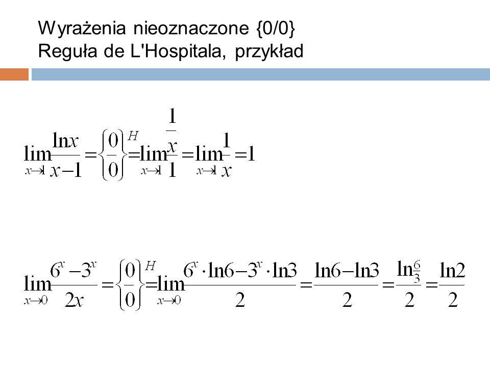 Wyrażenia nieoznaczone {0/0} Reguła de L Hospitala, przykład