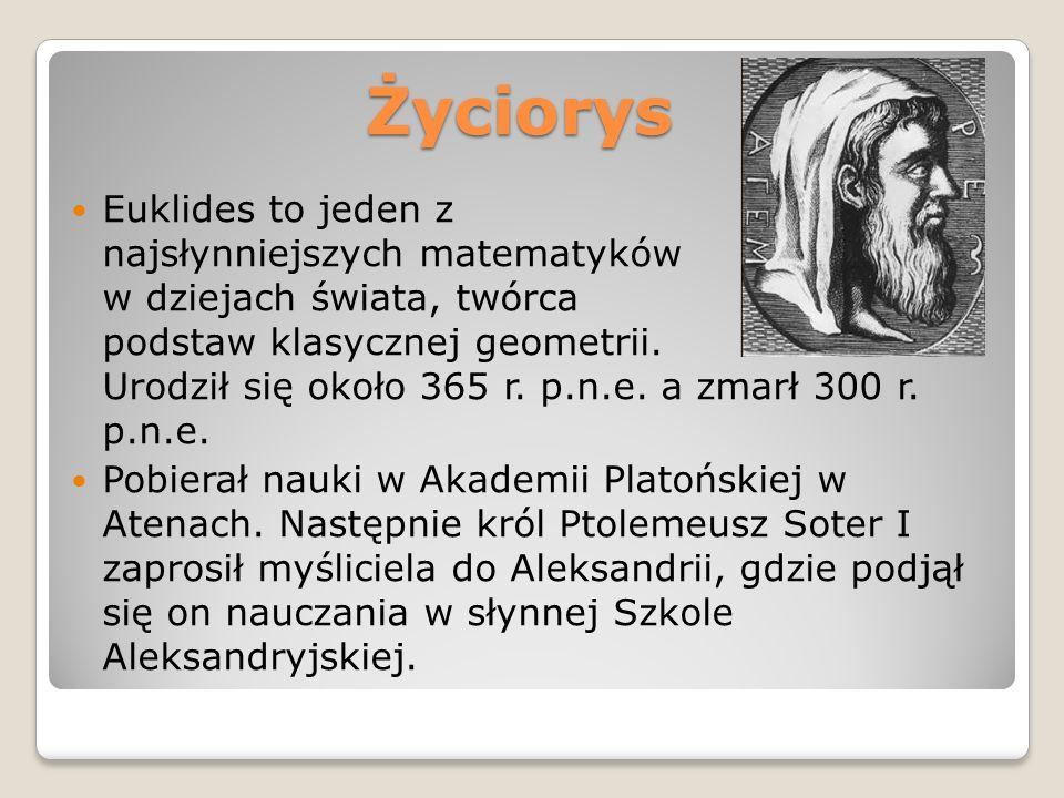 Życiorys Euklides to jeden z najsłynniejszych matematyków w dziejach świata, twórca podstaw klasycznej geometrii.