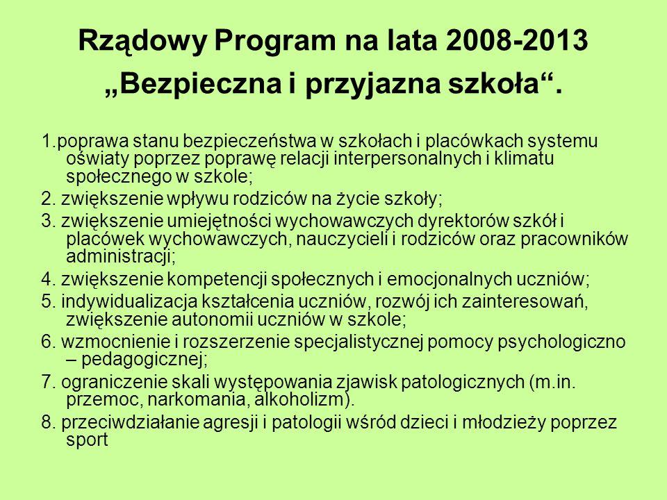 """Rządowy Program na lata 2008-2013 """"Bezpieczna i przyjazna szkoła ."""