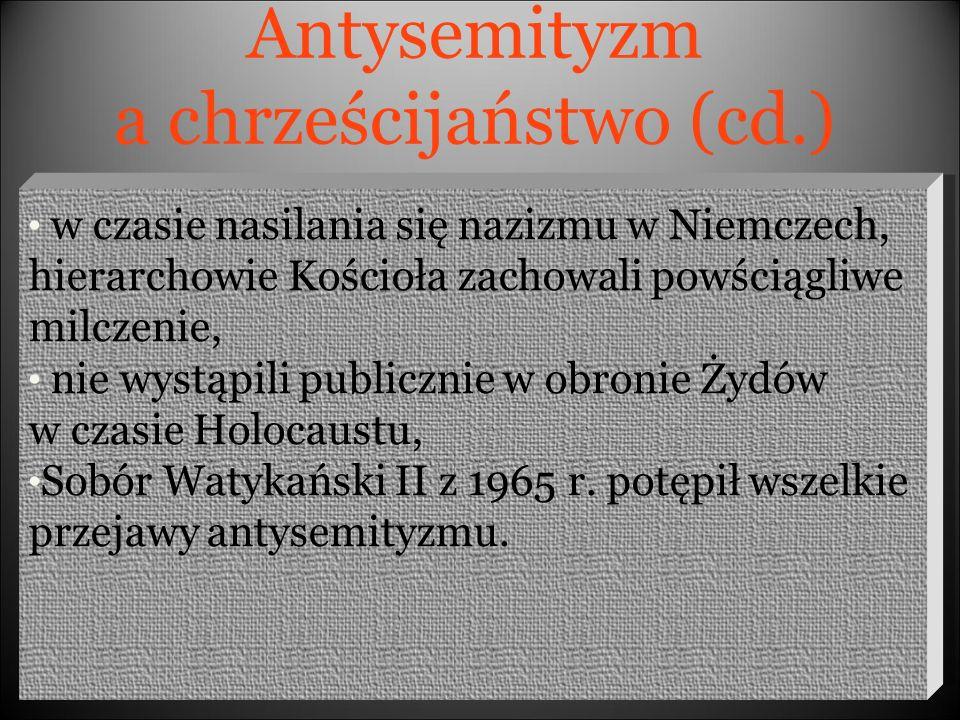 w czasie nasilania się nazizmu w Niemczech, hierarchowie Kościoła zachowali powściągliwe milczenie, nie wystąpili publicznie w obronie Żydów w czasie Holocaustu, Sobór Watykański II z 1965 r.