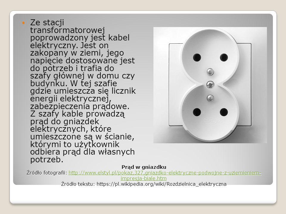Dotarcie energii elektrycznej Źródło tekstu: https://pl.wikipedia.org/wiki/Stacja_transformatorowa Z podstacji napowietrznej o niskim napięciu (do 1kV) przesyłana energia elektryczna trafia do stacji transformatorowej przy osiedlu/domu, dzięki której zamieniana jest na napięcie 230V lub 380V.