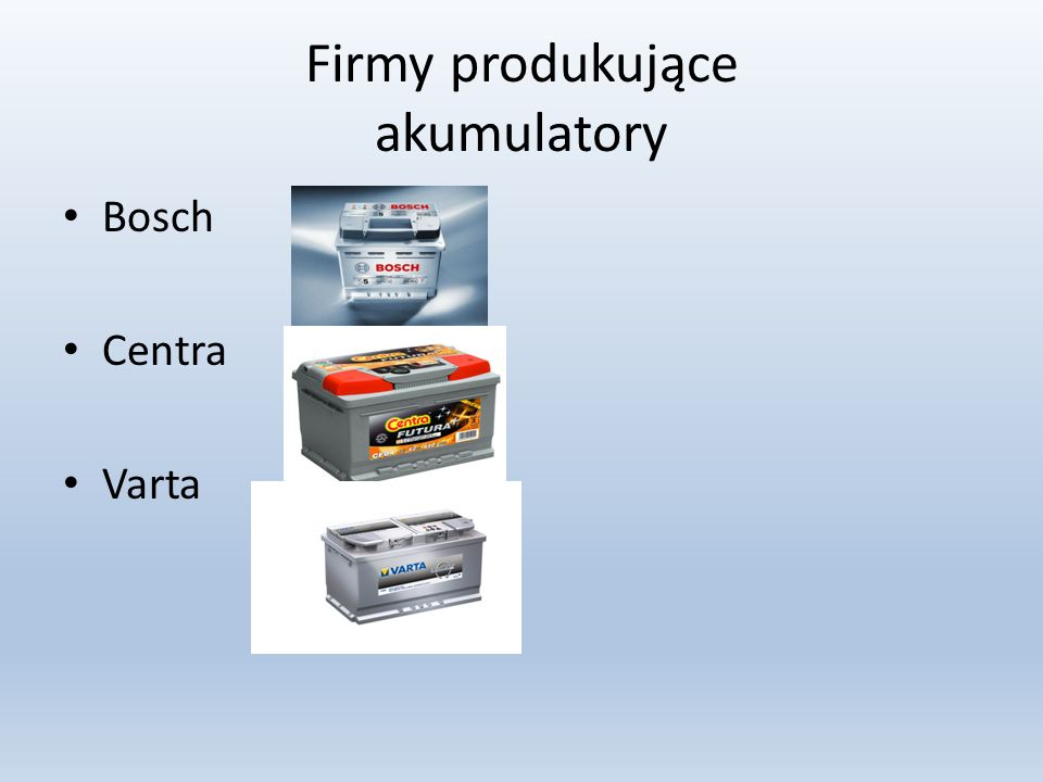 Firmy produkujące akumulatory Bosch Centra Varta