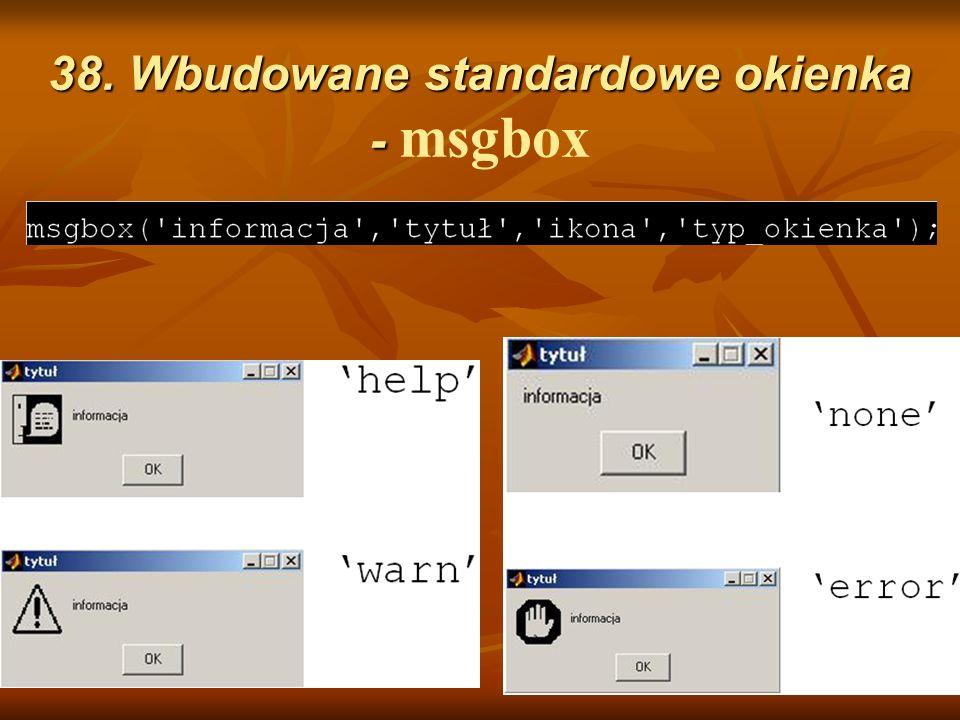 38. Wbudowane standardowe okienka - 38. Wbudowane standardowe okienka - msgbox