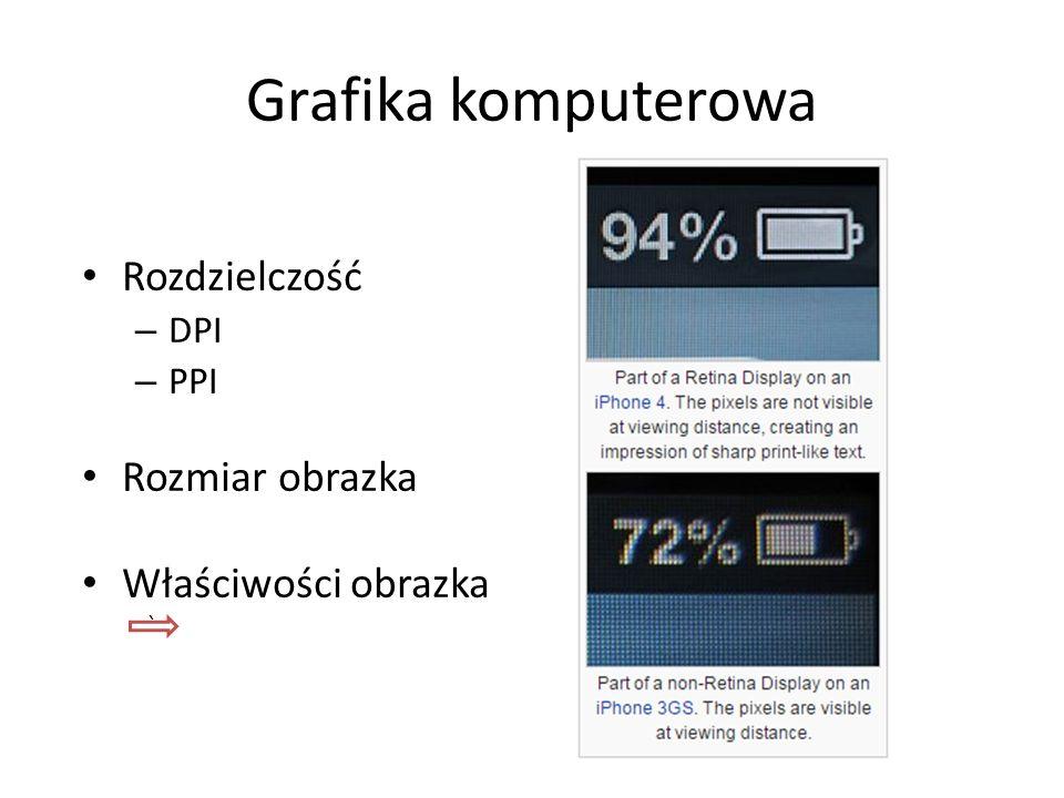 Grafika komputerowa Rozdzielczość – DPI – PPI Rozmiar obrazka Właściwości obrazka `