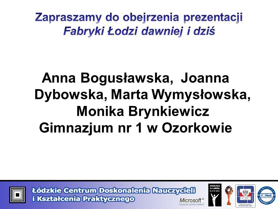Anna Bogusławska, Joanna Dybowska, Marta Wymysłowska, Monika Brynkiewicz Gimnazjum nr 1 w Ozorkowie