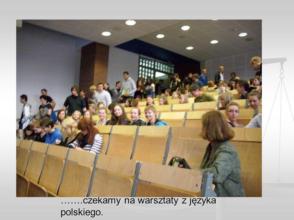 …….czekamy na warsztaty z języka polskiego.