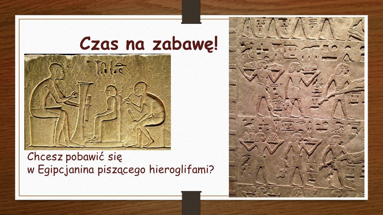 Czas na zabawę! Chcesz pobawić się w Egipcjanina piszącego hieroglifami?