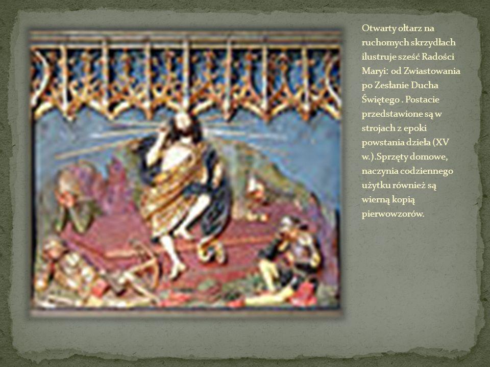 Otwarty ołtarz na ruchomych skrzydłach ilustruje sześć Radości Maryi: od Zwiastowania po Zesłanie Ducha Świętego. Postacie przedstawione są w strojach