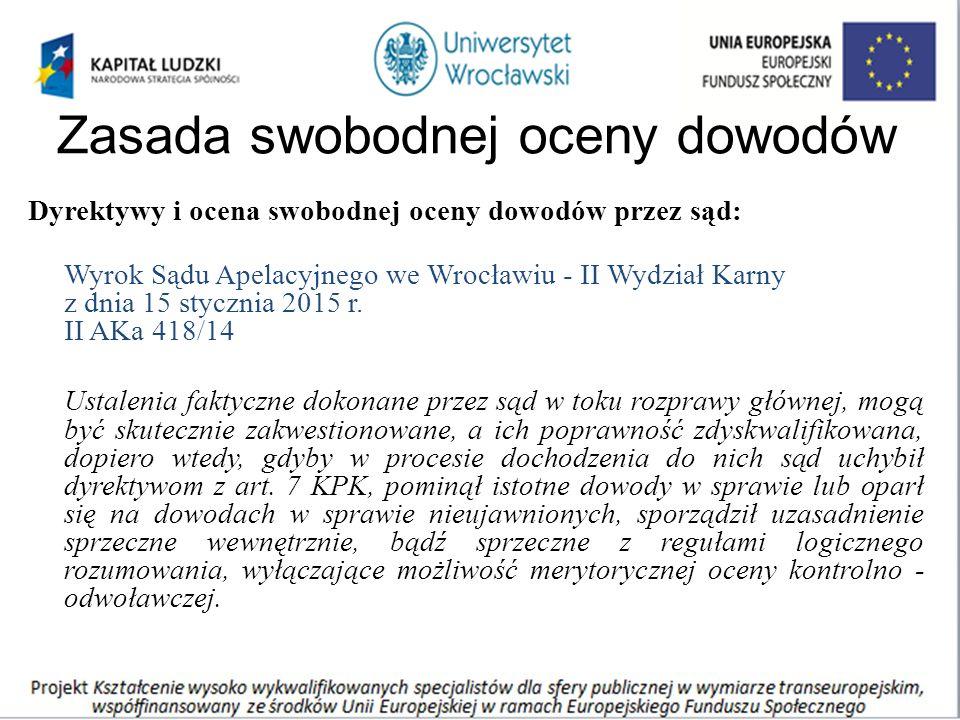 Zasada swobodnej oceny dowodów Dyrektywy i ocena swobodnej oceny dowodów przez sąd: Wyrok Sądu Apelacyjnego we Wrocławiu - II Wydział Karny z dnia 15 stycznia 2015 r.