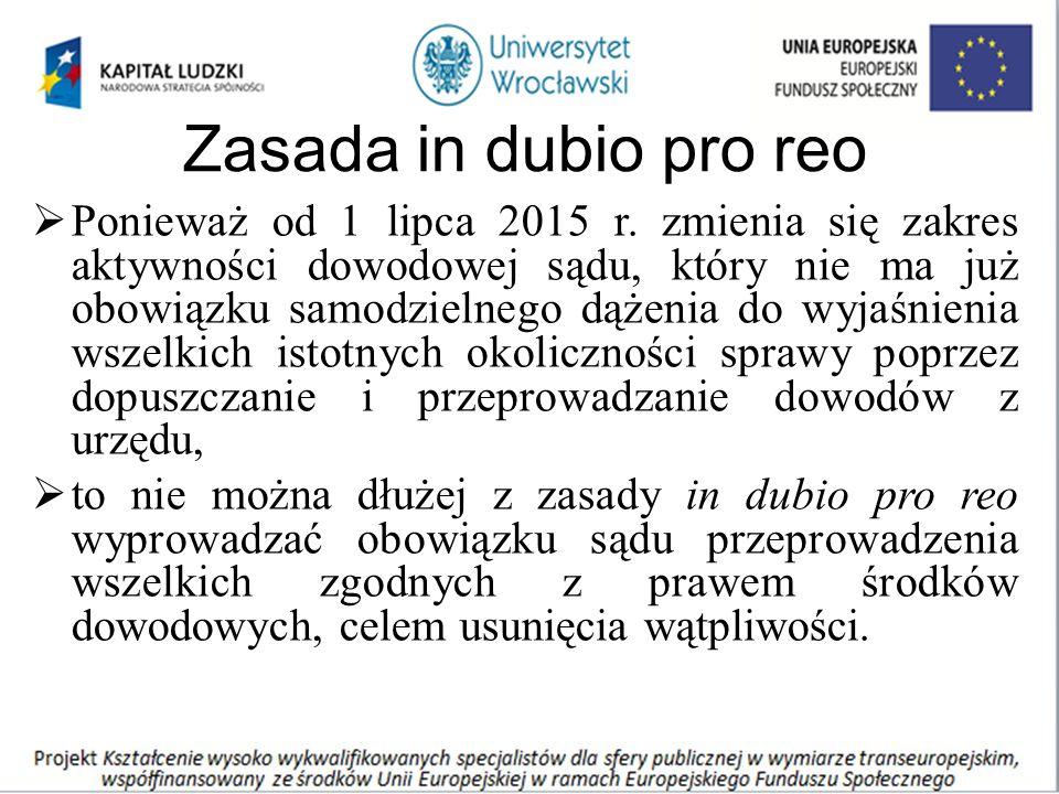 Zasada in dubio pro reo  Ponieważ od 1 lipca 2015 r.