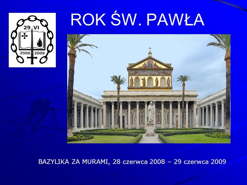 ROK ŚW. PAWŁA BAZYLIKA ZA MURAMI, 28 czerwca 2008 – 29 czerwca 2009