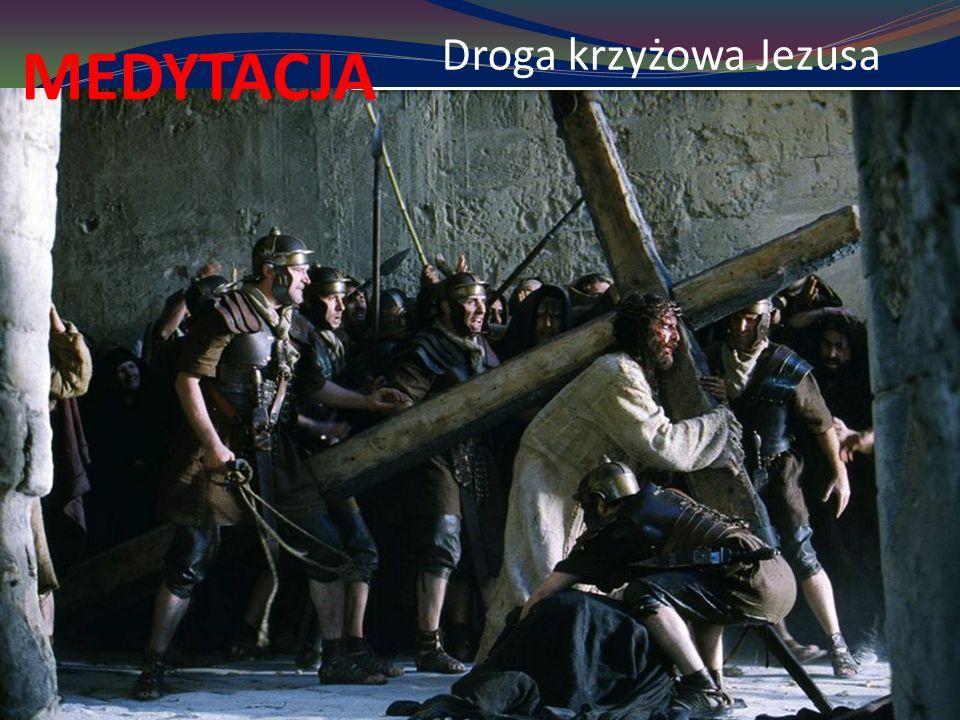 Droga krzyżowa Jezusa MEDYTACJA