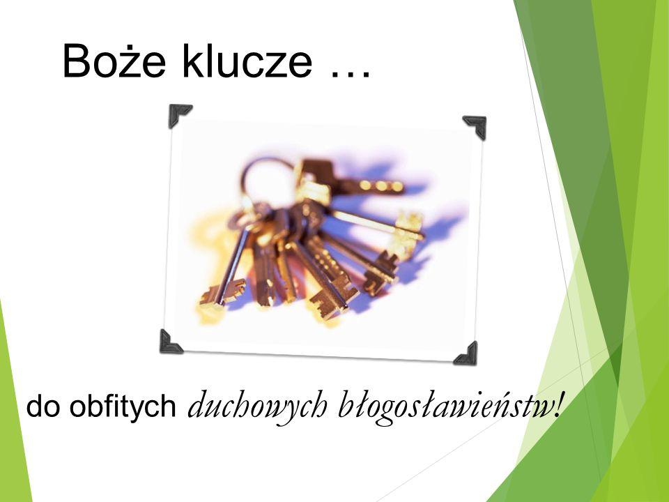 Boże klucze … do obfitych duchowych błogosławieństw!