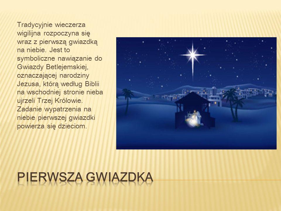 Tradycyjnie wieczerza wigilijna rozpoczyna się wraz z pierwszą gwiazdką na niebie.