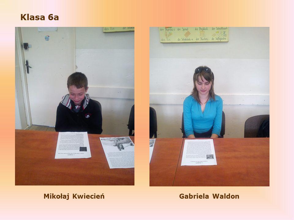 Klasa 6a Mikołaj KwiecieńGabriela Waldon