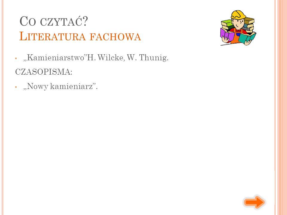 """""""Kamieniarstwo""""H. Wilcke, W. Thunig. CZASOPISMA: """"Nowy kamieniarz"""". C O CZYTAĆ ? L ITERATURA FACHOWA"""