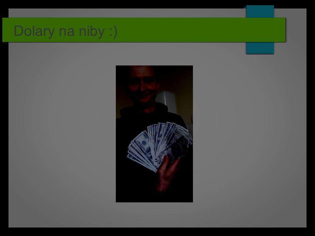 Dolary na niby :)