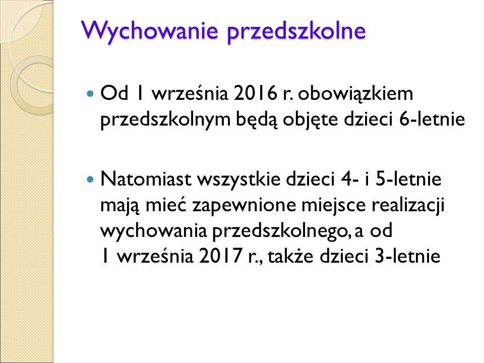 Wychowanie przedszkolne Od 1 września 2016 r.