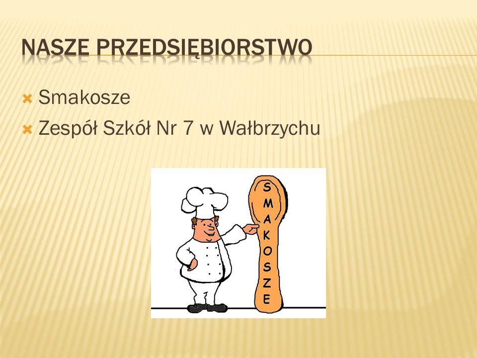  Smakosze  Zespół Szkół Nr 7 w Wałbrzychu