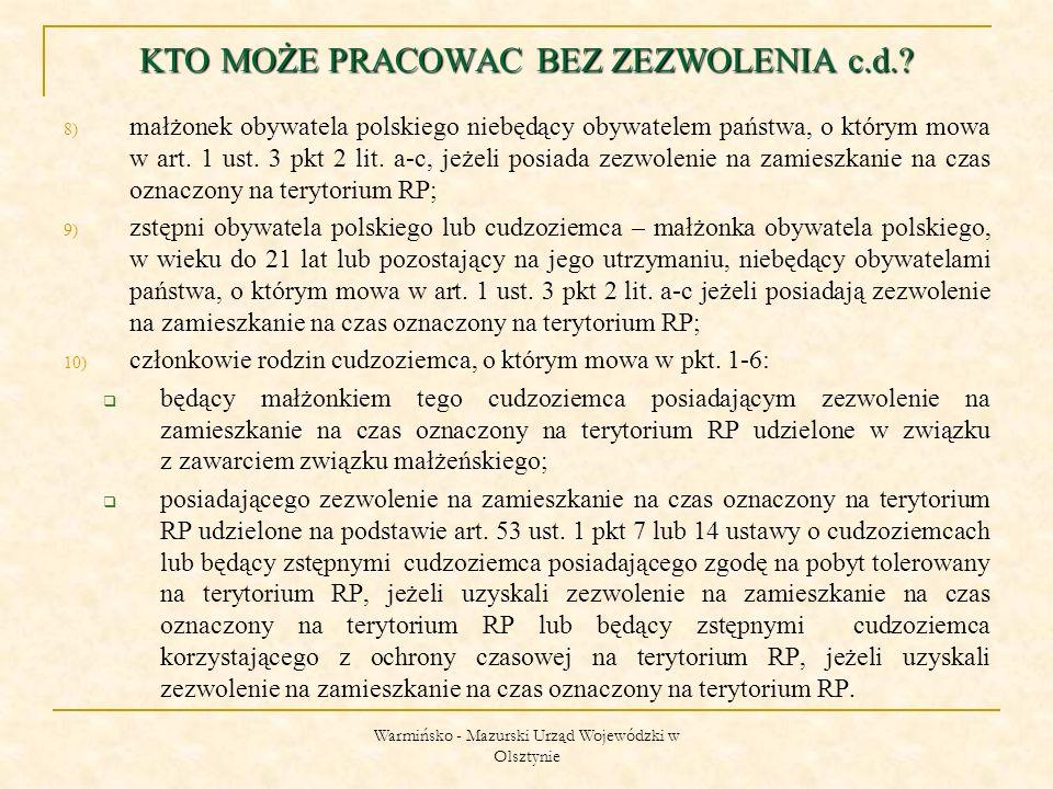 Warmińsko - Mazurski Urząd Wojewódzki w Olsztynie 8) małżonek obywatela polskiego niebędący obywatelem państwa, o którym mowa w art.