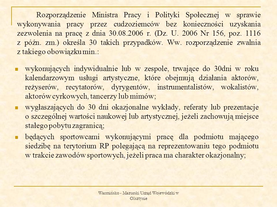 Warmińsko - Mazurski Urząd Wojewódzki w Olsztynie Rozporządzenie Ministra Pracy i Polityki Społecznej w sprawie wykonywania pracy przez cudzoziemców bez konieczności uzyskania zezwolenia na pracę z dnia 30.08.2006 r.