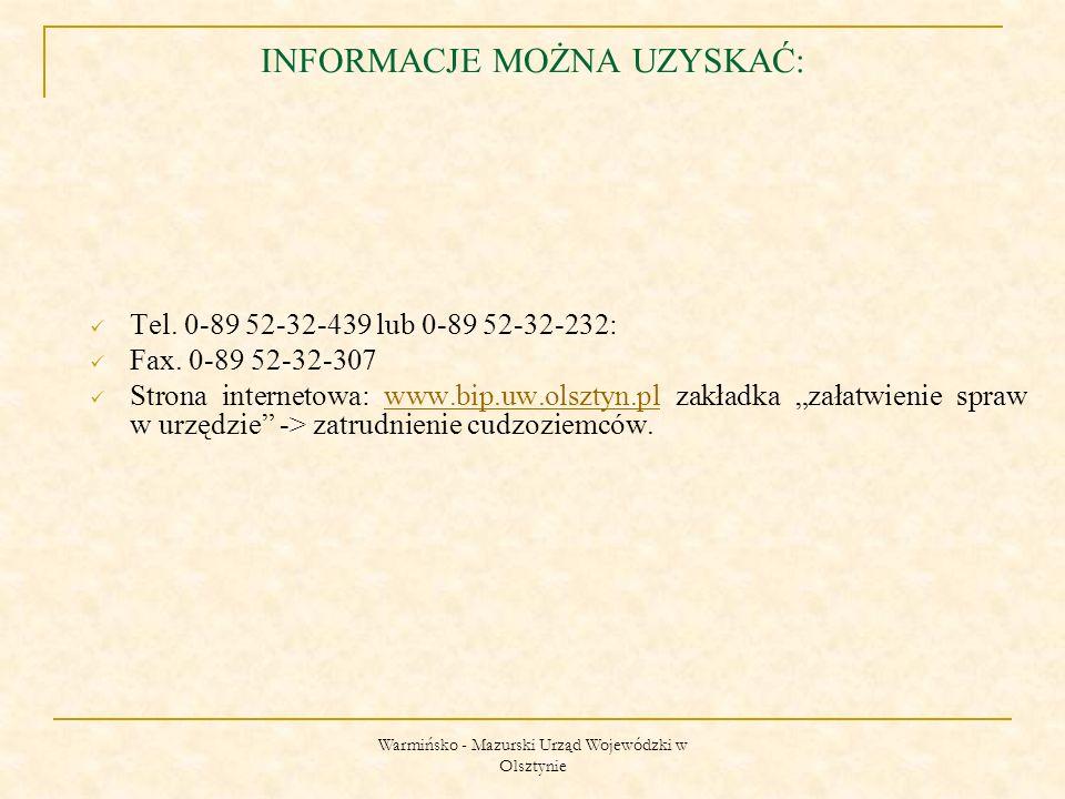 Warmińsko - Mazurski Urząd Wojewódzki w Olsztynie INFORMACJE MOŻNA UZYSKAĆ: Tel.