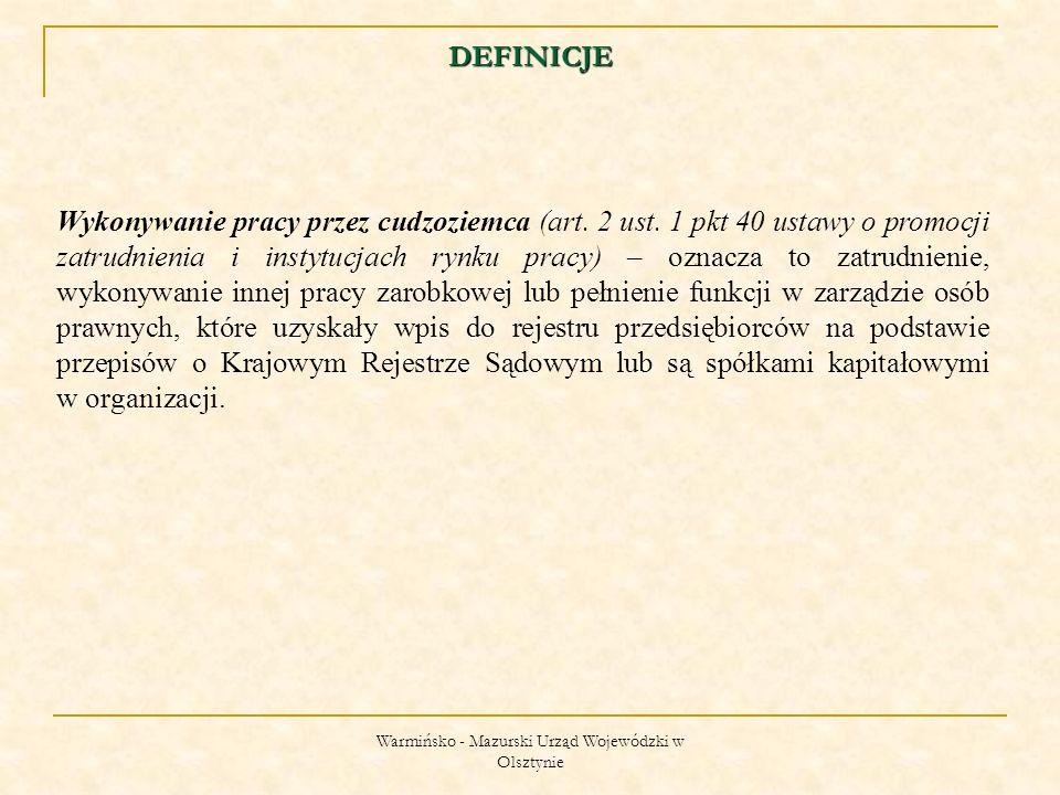 Warmińsko - Mazurski Urząd Wojewódzki w Olsztynie Nielegalne wykonywanie pracy przez Cudzoziemca (art.