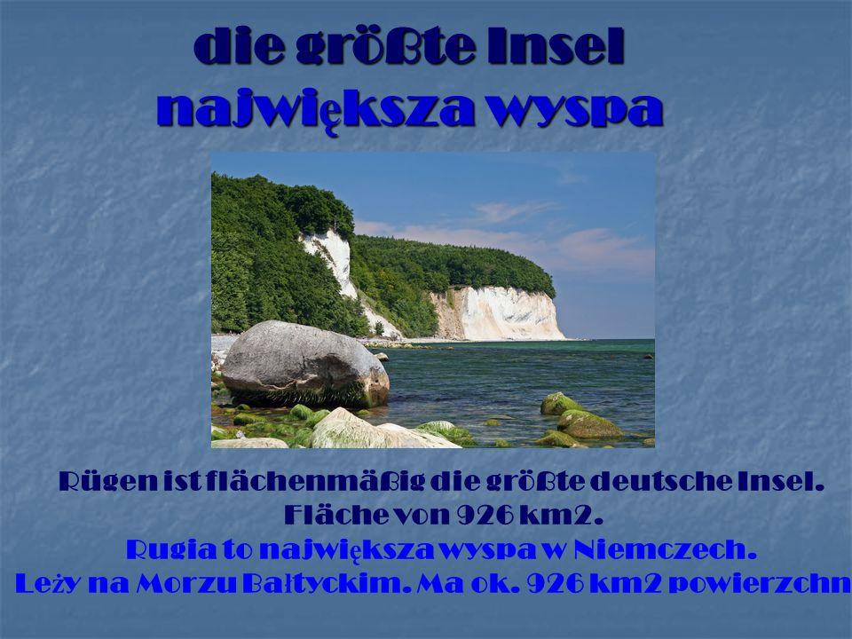 die größte Insel najwi ę ksza wyspa Rügen ist flächenmäßig die größte deutsche Insel.