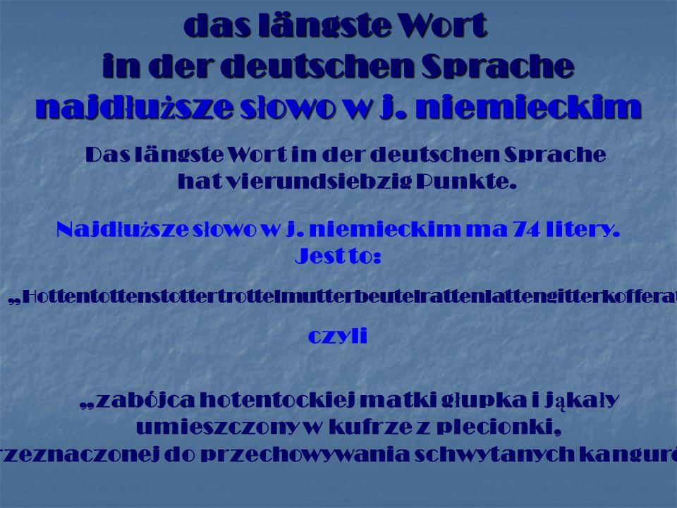 das längste Wort in der deutschen Sprache najd ł u ż sze s ł owo w j.