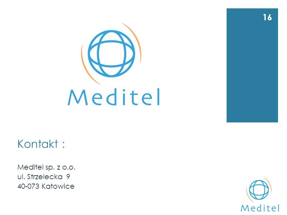 Kontakt : Meditel sp. z o.o. ul. Strzelecka 9 40-073 Katowice 16