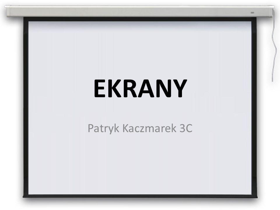 EKRANY Patryk Kaczmarek 3C