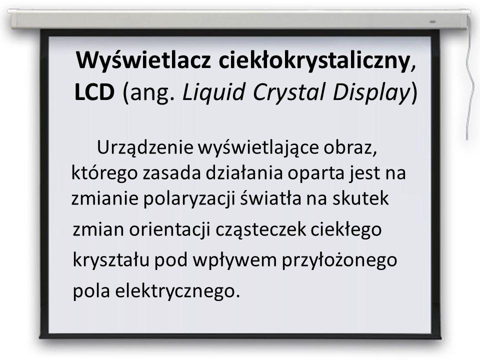 Wyświetlacz ciekłokrystaliczny, LCD (ang.