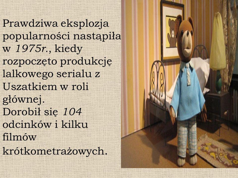 Prawdziwa eksplozja popularności nastąpiła w 1975r., kiedy rozpoczęto produkcję lalkowego serialu z Uszatkiem w roli głównej. Dorobił się 104 odcinków