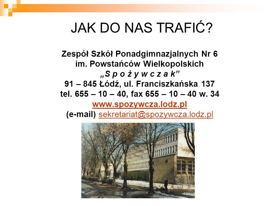 JAK DO NAS TRAFIĆ. Zespół Szkół Ponadgimnazjalnych Nr 6 im.