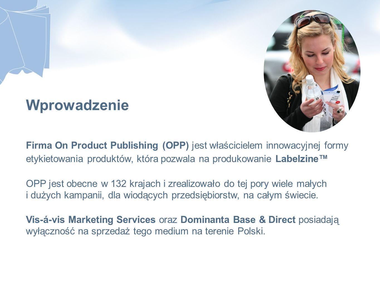 Wprowadzenie Firma On Product Publishing (OPP) jest właścicielem innowacyjnej formy etykietowania produktów, która pozwala na produkowanie Labelzine™ OPP jest obecne w 132 krajach i zrealizowało do tej pory wiele małych i dużych kampanii, dla wiodących przedsiębiorstw, na całym świecie.
