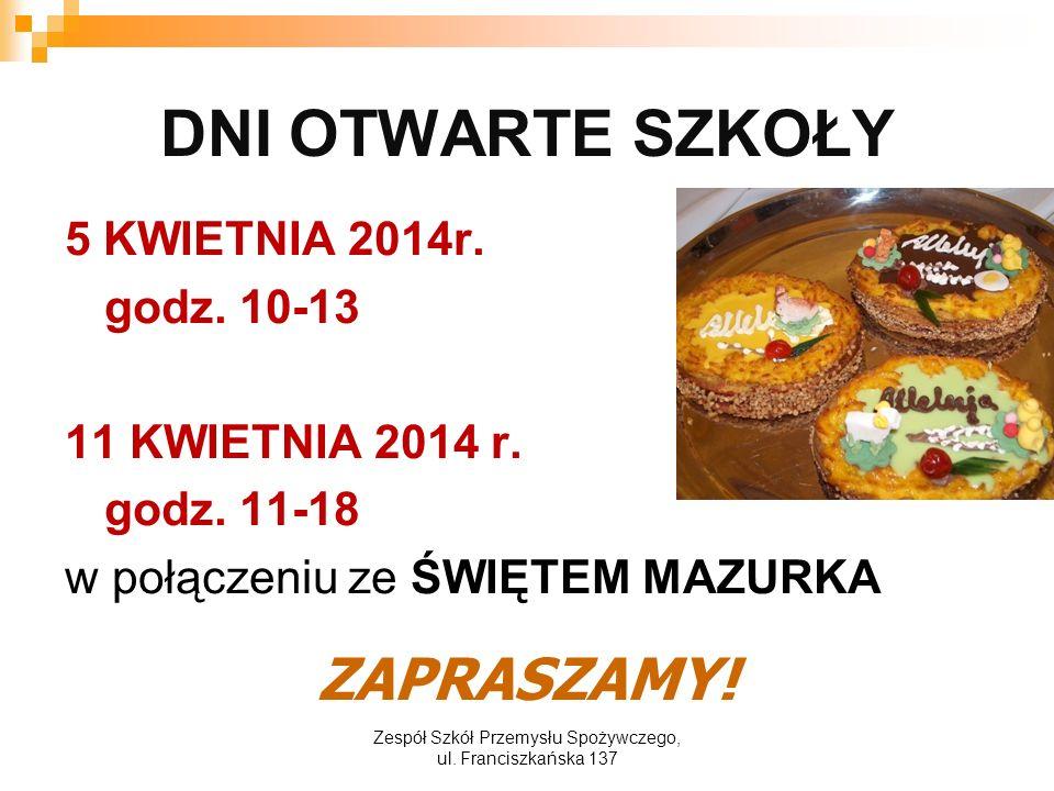 DNI OTWARTE SZKOŁY 5 KWIETNIA 2014r. godz. 10-13 11 KWIETNIA 2014 r.