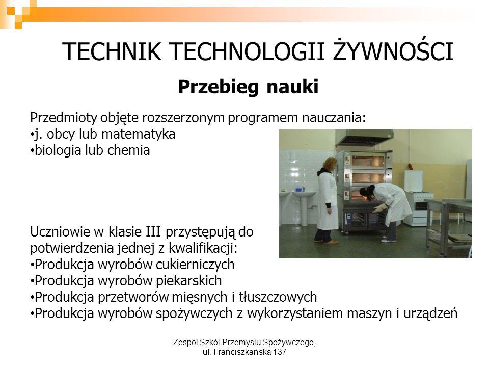 TECHNIK TECHNOLOGII ŻYWNOŚCI Przebieg nauki Przedmioty objęte rozszerzonym programem nauczania: j.