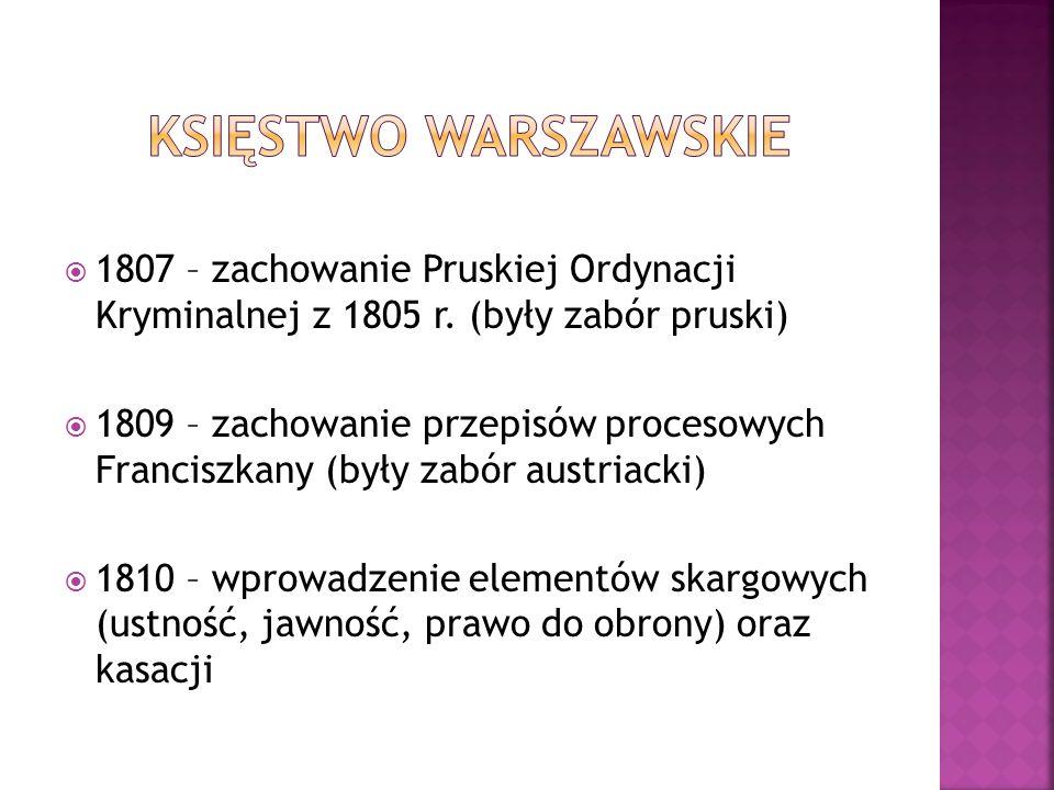  1807 – zachowanie Pruskiej Ordynacji Kryminalnej z 1805 r.