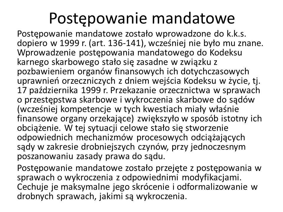 Postępowanie mandatowe Postępowanie mandatowe zostało wprowadzone do k.k.s.