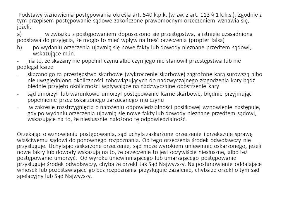 Podstawy wznowienia postępowania określa art. 540 k.p.k.