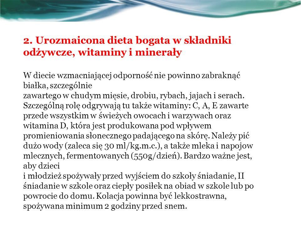 2. Urozmaicona dieta bogata w składniki odżywcze, witaminy i minerały W diecie wzmacniającej odporność nie powinno zabraknąć białka, szczególnie zawar
