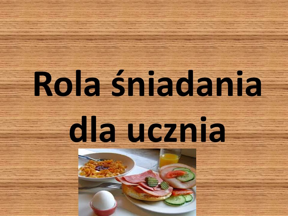 Rola śniadania dla ucznia