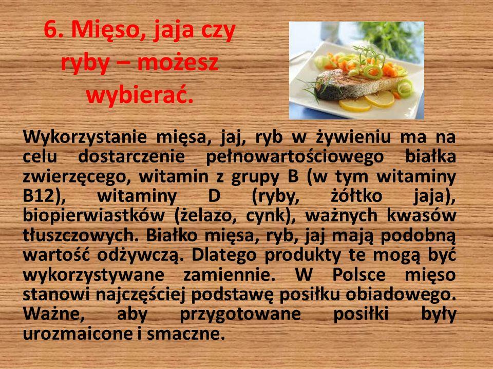 6. Mięso, jaja czy ryby – możesz wybierać.